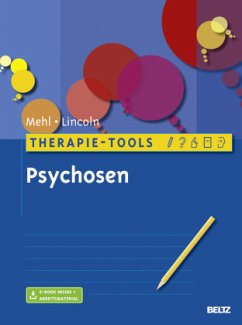 Therapie-Tools Psychosen - Mehl, Stephanie; Lincoln, Tania