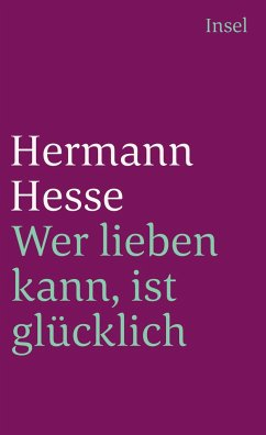 Wer lieben kann, ist glücklich - Hesse, Hermann