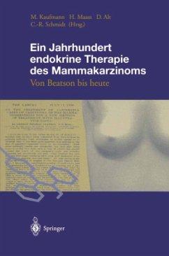 Ein Jahrhundert endokrine Therapie des Mammakarzinoms