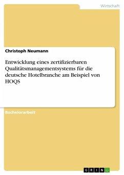 Entwicklung eines zertifizierbaren Qualitätsmanagementsystems für die deutsche Hotelbranche am Beispiel von HOQS