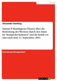 Samuel P. Huntingtons Thesen über die Bedrohung des Westens durch den Islam im