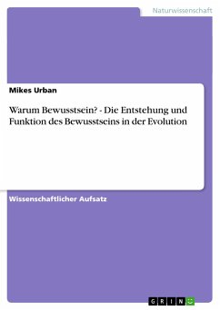 Warum Bewusstsein? - Die Entstehung und Funktion des Bewusstseins in der Evolution - Urban, Mikes