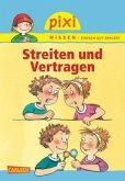 Streiten und Vertragen / Pixi Wissen Bd.24