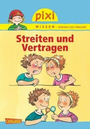 Streiten und Vertragen / Pixi Wissen Bd.24 - Hoffmann, Brigitte