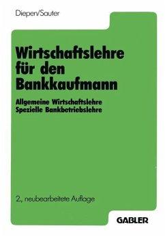 Wirtschaftslehre für den Bankkaufmann - Diepen, Gerhard; Sauter, Werner
