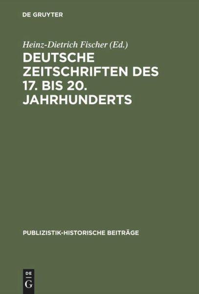 deutsche zeitschriften des 17 bis 20 jahrhunderts fachbuch b. Black Bedroom Furniture Sets. Home Design Ideas