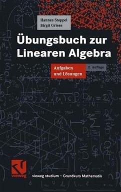 Lineare Algebra / Übungsbuch zur Linearen Algebra
