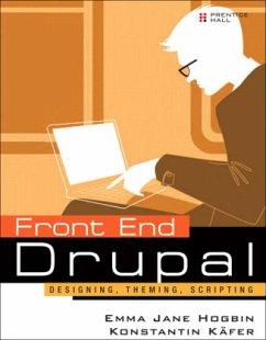 Front End Drupal: Designing, Theming, Scripting