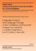 Lenguas en contacto y cambio lingüístico en el Caribe y más allá. Language Contact and Language Change in the Caribbean and Beyond
