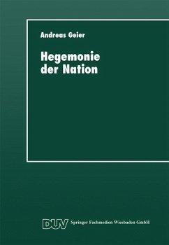 Hegemonie der Nation - Geier, Andreas