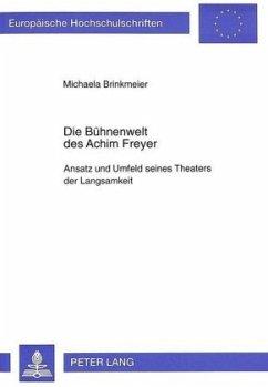 Die Bühnenwelt des Achim Freyer - Brinkmeier, Michaela