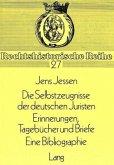 Die Selbstzeugnisse der deutschen Juristen. Tagebücher und Briefe. Eine Bibliographie