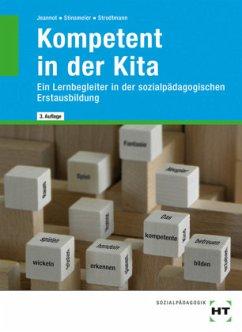 Kompetent in der Kita - Jeannot, Godje; Stinsmeier, Julia; Strodtmann, Dorothea