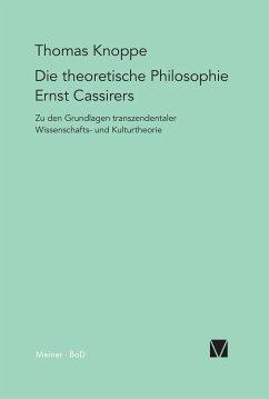 Die theoretische Philosophie Ernst Cassirers - Knoppe, Thomas