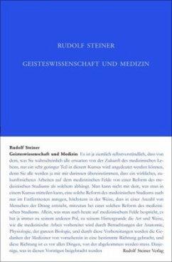 Geisteswissenschaft und Medizin (erster Ärztekurs) - Steiner, Rudolf