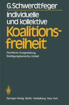 Individuelle und kollektive Koalitionsfreiheit - Schwerdtfeger, G.