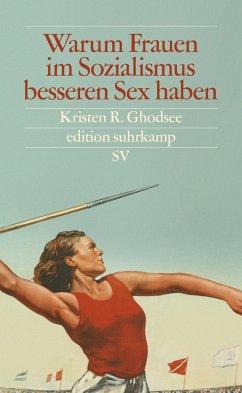 Warum Frauen im Sozialismus besseren Sex haben - Ghodsee, Kristen R.