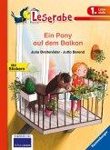 Ein Pony auf dem Balkon / Leserabe - 1.Lesestufe Bd.3
