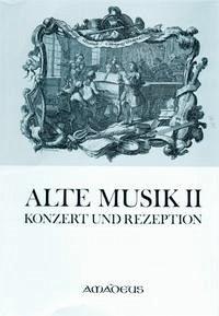 Basler Jahrbuch für Historische Musikpraxis / Alte Musik - Konzert und Rezeption