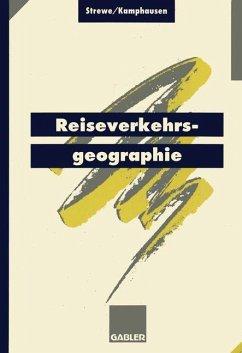 Reiseverkehrsgeographie - Strewe, Hans J.; Kamphausen, Rudolf E.