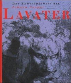 Das Kunstkabinett des Johann Caspar Lavater. - Mraz, Gerda und Uwe (hrsg). Schlögl