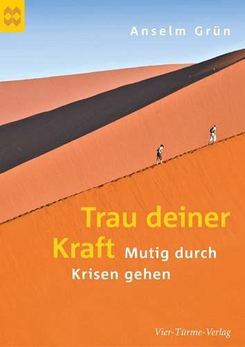 Trau deiner Kraft - Grün, Anselm