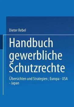 Handbuch Gewerbliche Schutzrechte