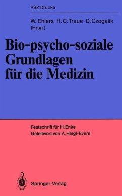 Bio-psycho-soziale Grundlagen für die Medizin