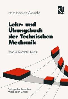 Lehr- und Übungsbuch der Technischen Mechanik