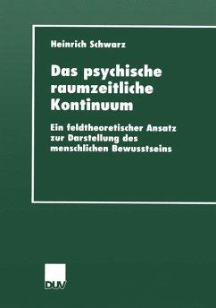 Das psychische raumzeitliche Kontinuum - Schwarz, Heinrich