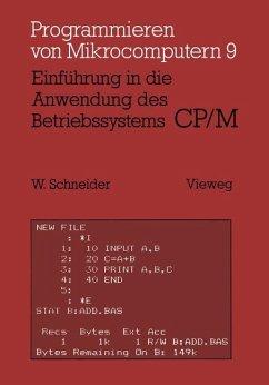 Einführung in die Anwendung des Betriebssystems CP/M - Schneider, Wolfgang
