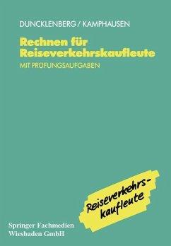Rechnen für Reiseverkehrskaufleute - Duncklenberg, Volker; Kamphausen, Rudolf E.