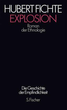 "Hubert Fichte ""Explosion"""