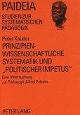 Prinzipienwissenschaftliche Systematik und «politischer Impetus»