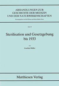 Sterilisation und Gesetzgebung bis 1933 - Müller, Joachim