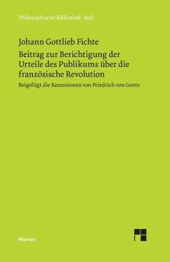 Beitrag zur Berichtigung der Urteile des Publikums über die französische Revolution (1793) - Fichte, Johann Gottlieb