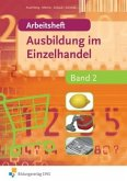 Arbeitsheft / Ausbildung im Einzelhandel Bd.2