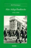 Alto Adige/Sudtirolo 1918-1999