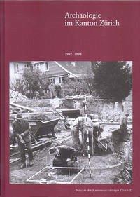 Archäologie im Kanton Zürich. 15. Bericht 1997–1998