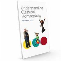 Understanding Classical Homoeopathy