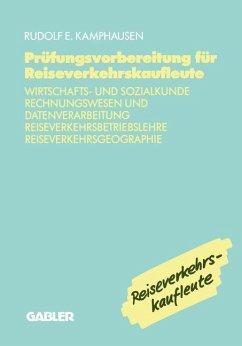 Prüfungsvorbereitung für Reiseverkehrskaufleute - Kamphausen, Rudolf E.