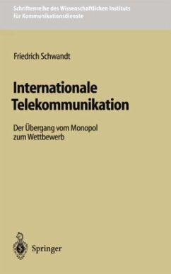 Internationale Telekommunikation - Schwandt, Friedrich