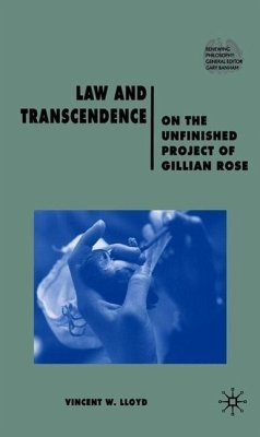Law and Transcendence: On the Unfinished Project of Gillian Rose - Lloyd, V.