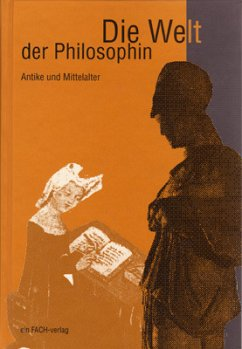 Die Welt der Philosophin / Antike und Mittelalter