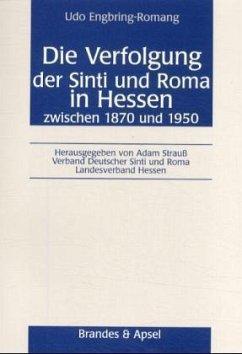 Die Verfolgung der Sinti und Roma in Hessen zwischen 1870 und 1950