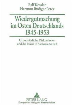 Wiedergutmachung im Osten Deutschlands 1945-1953 - Kessler, Ralf; Peter, Hartmut Rüdiger
