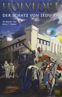 Holyfort-Trilogie / Der Schatz von Sedu-Pio