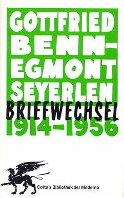 Briefwechsel 1914 - 1956 - Benn, Gottfried; Seyerlen, Egmont