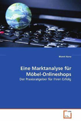 Eine Marktanalyse für Möbel Onlineshops von Maret Kunz   Fachbuch