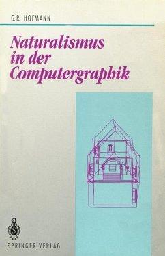 Naturalismus in der Computergraphik - Hofmann, Georg R.